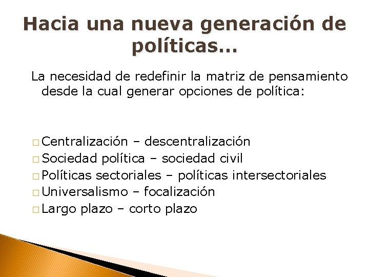 Hacia una nueva generación de políticas… La necesidad de redefinir la matriz de pensamiento