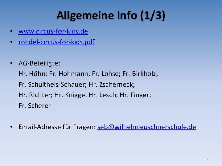 Allgemeine Info (1/3) • www. circus-for-kids. de • rondel-circus-for-kids. pdf • AG-Beteiligte: Hr. Höhn;