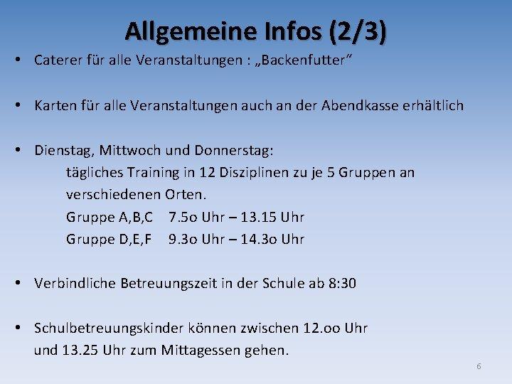 """Allgemeine Infos (2/3) • Caterer für alle Veranstaltungen : """"Backenfutter"""" • Karten für alle"""
