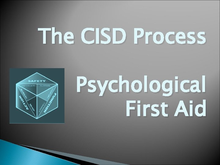 The CISD Process Psychological First Aid