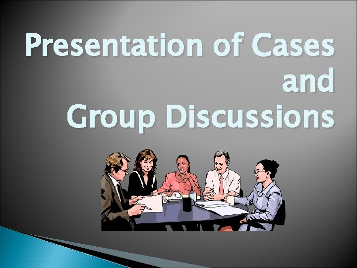 Presentation of Cases and Group Discussions