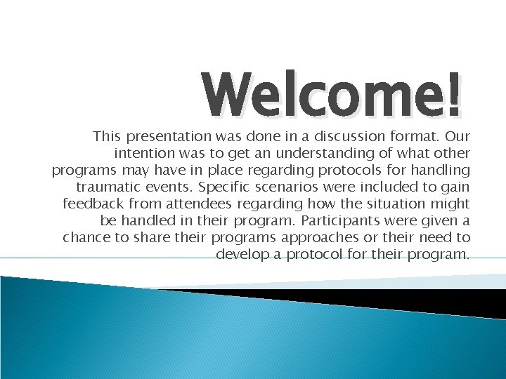 Welcome! This presentation was done in a discussion format. Our intention was to get