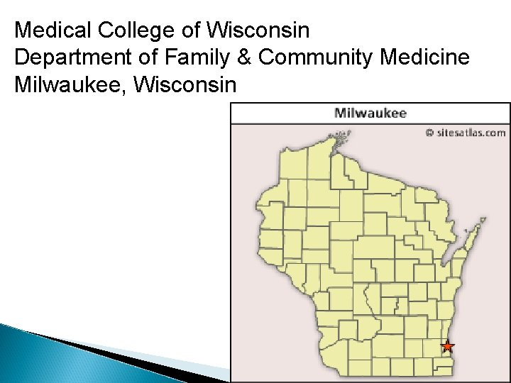 Medical College of Wisconsin Department of Family & Community Medicine Milwaukee, Wisconsin