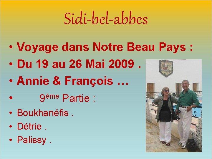Sidi-bel-abbes • Voyage dans Notre Beau Pays : • Du 19 au 26 Mai