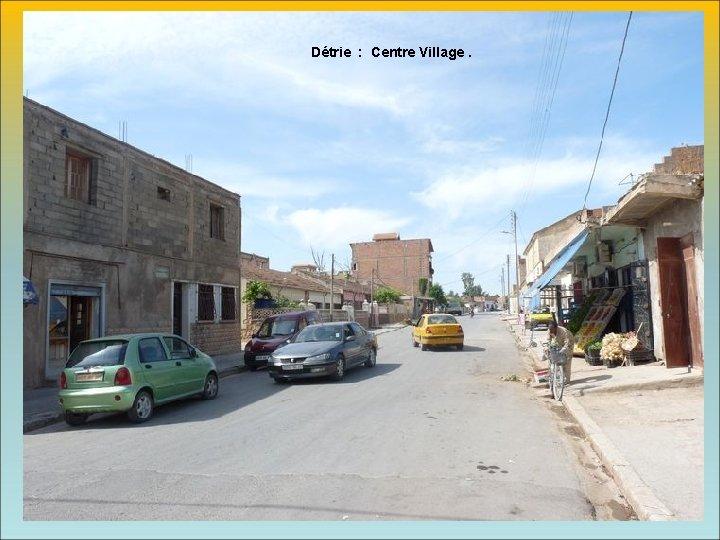 Détrie : Centre Village.