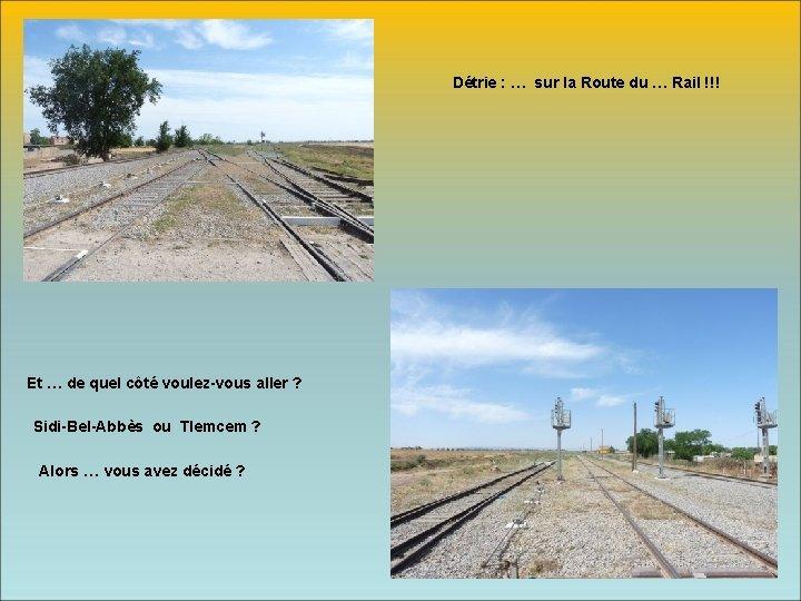 Détrie : … sur la Route du … Rail !!! Et … de quel