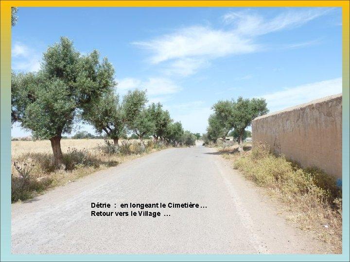 Détrie : en longeant le Cimetière … Retour vers le Village …