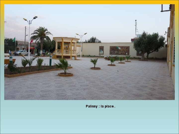 Palissy : la place.