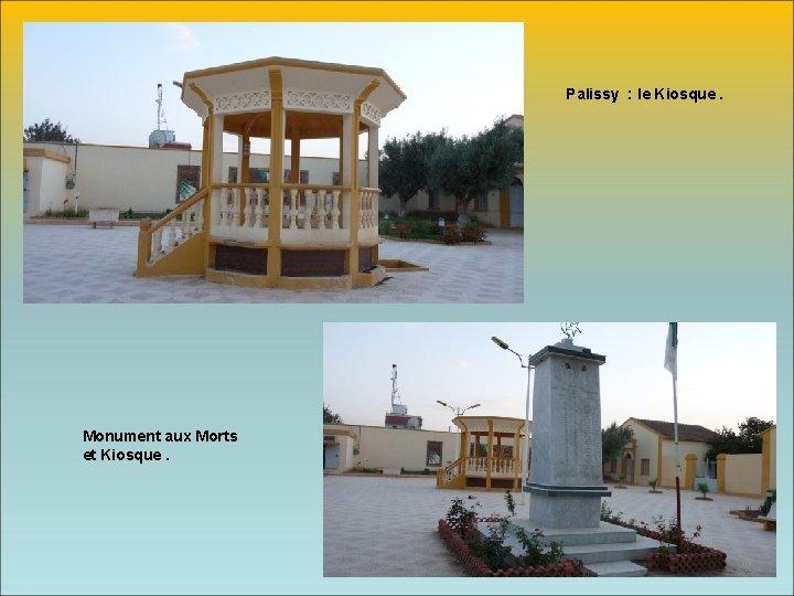 Palissy : le Kiosque. Monument aux Morts et Kiosque.