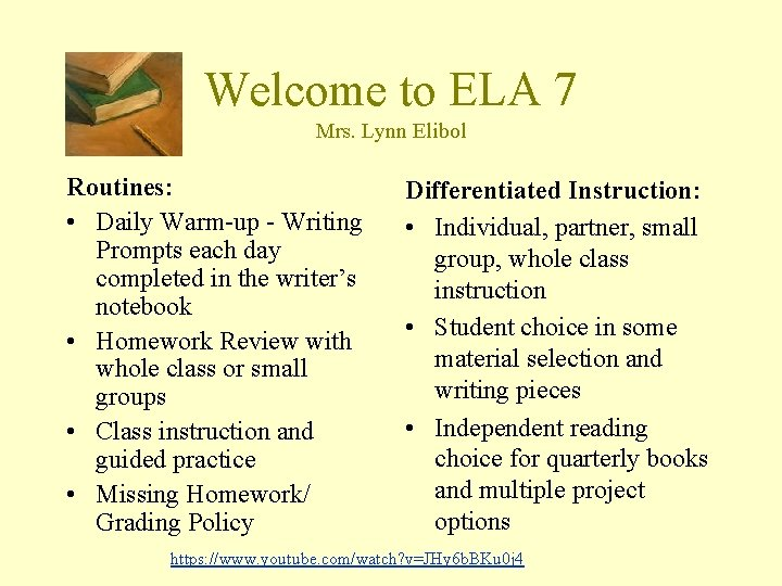 Welcome to ELA 7 Mrs. Lynn Elibol Routines: • Daily Warm-up - Writing Prompts