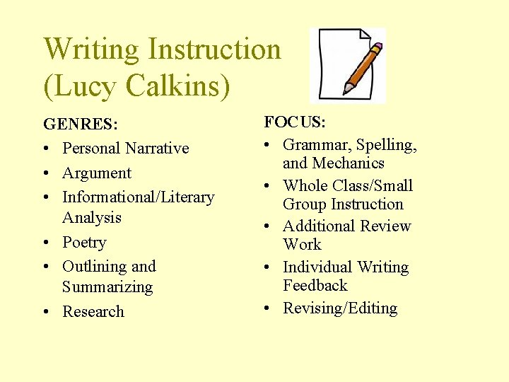 Writing Instruction (Lucy Calkins) GENRES: • Personal Narrative • Argument • Informational/Literary Analysis •