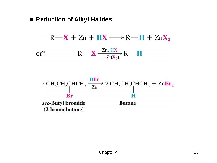 l Reduction of Alkyl Halides Chapter 4 25