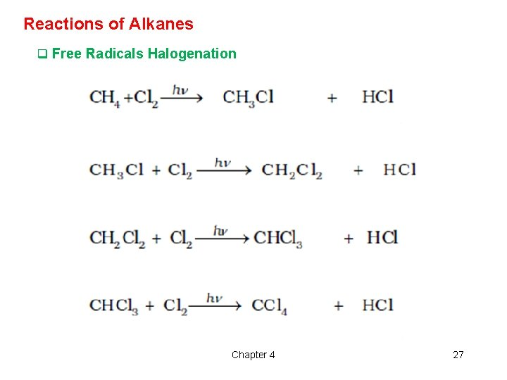 Reactions of Alkanes q Free Radicals Halogenation Chapter 4 27