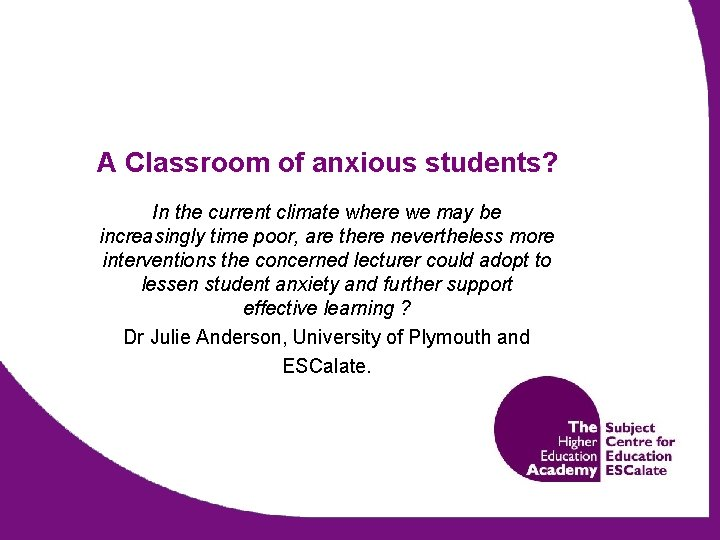 A Classroom of anxious students? In the current climate where we may be increasingly
