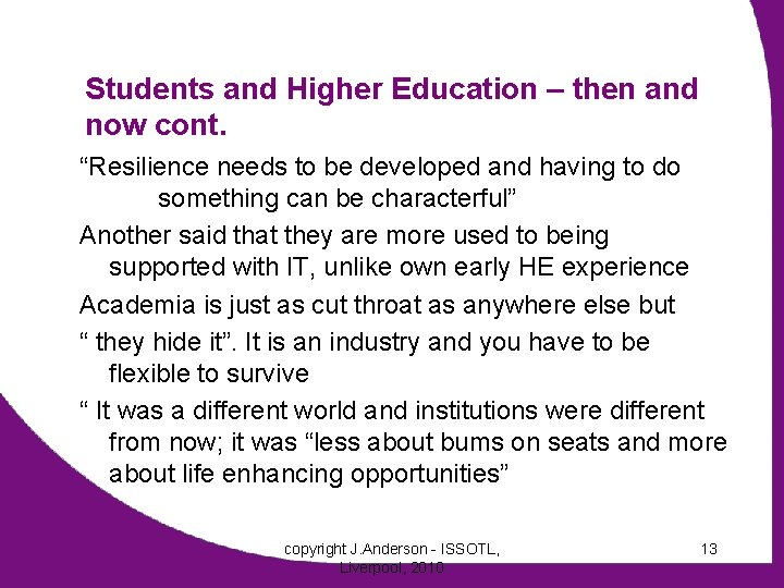 """Students and Higher Education – then and now cont. """"Resilience needs to be developed"""