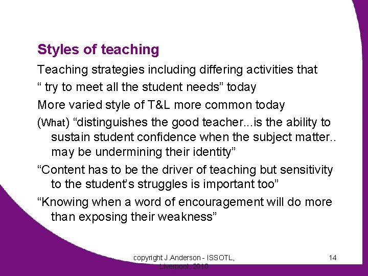 """Styles of teaching Teaching strategies including differing activities that """" try to meet all"""