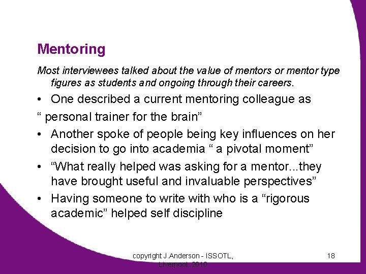 Mentoring Most interviewees talked about the value of mentors or mentor type figures as