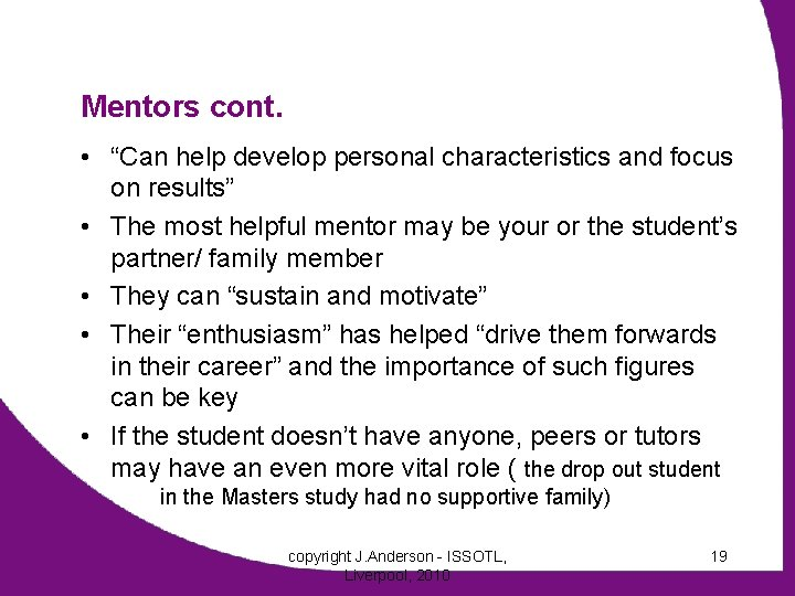 """Mentors cont. • """"Can help develop personal characteristics and focus on results"""" • The"""
