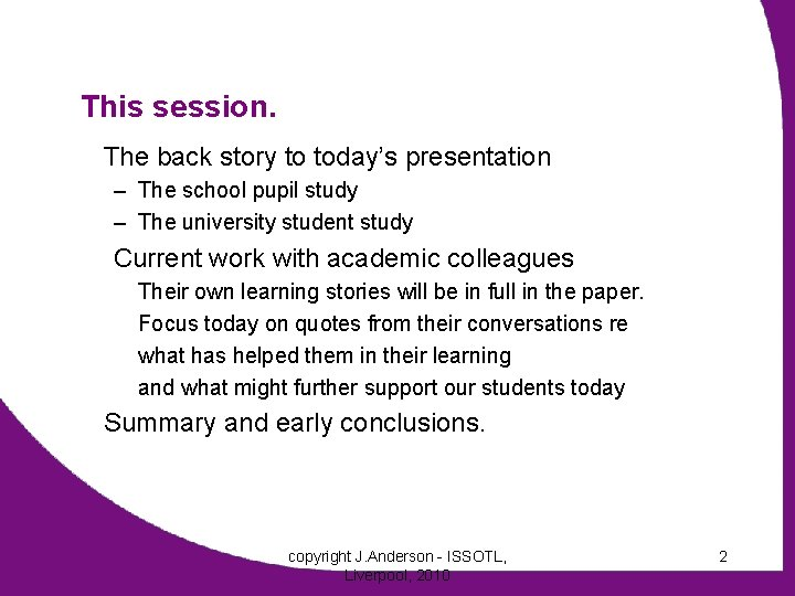 This session. The back story to today's presentation – The school pupil study –