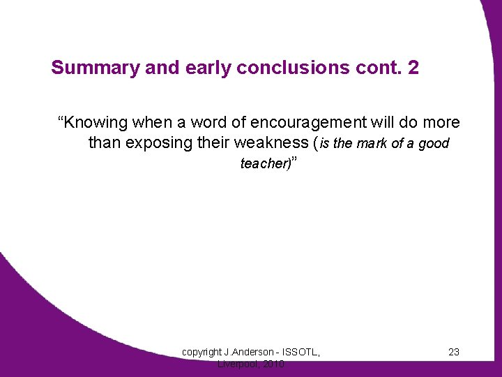 """Summary and early conclusions cont. 2 """"Knowing when a word of encouragement will do"""