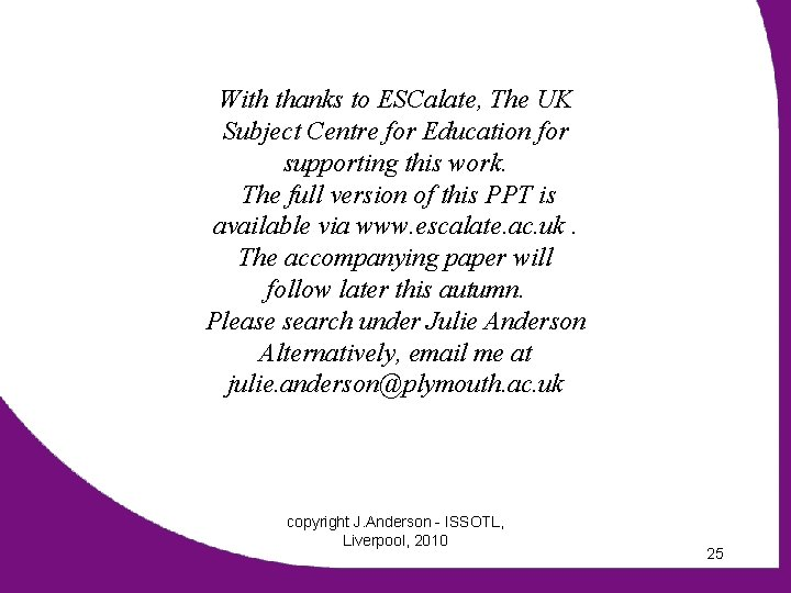 With thanks to ESCalate, The UK Subject Centre for Education for supporting this work.