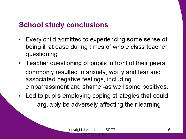 School study conclusions • Every child admitted to experiencing some sense of being ill