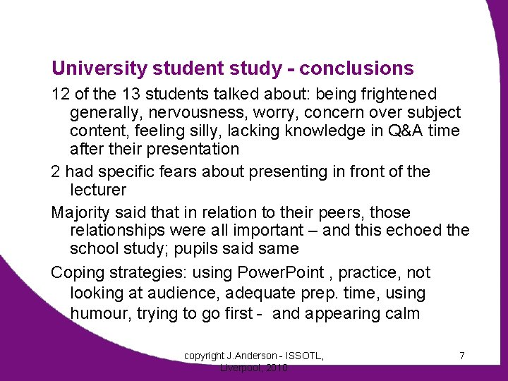 University student study - conclusions 12 of the 13 students talked about: being frightened