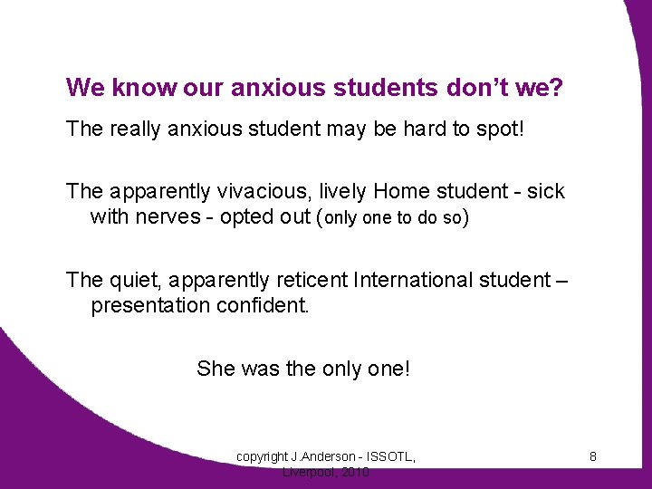 We know our anxious students don't we? The really anxious student may be hard