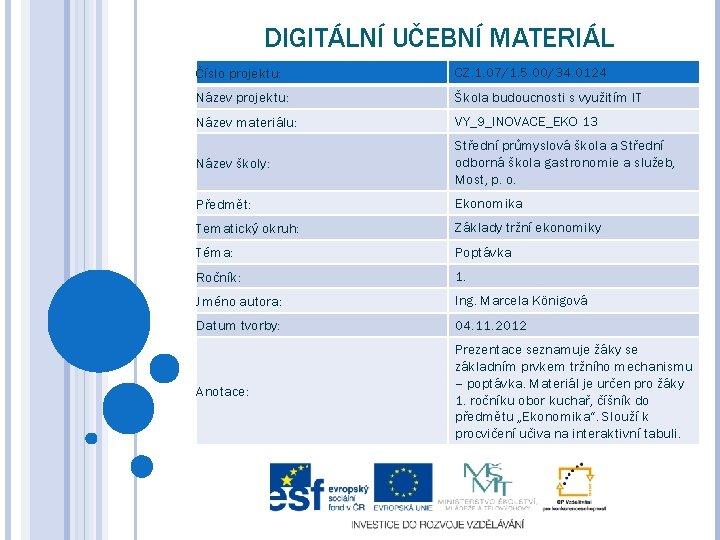 DIGITÁLNÍ UČEBNÍ MATERIÁL Číslo projektu: CZ. 1. 07/1. 5. 00/34. 0124 Název projektu: Škola