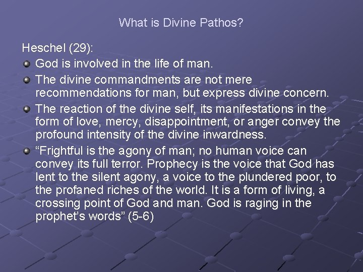 What is Divine Pathos? Heschel (29): God is involved in the life of man.