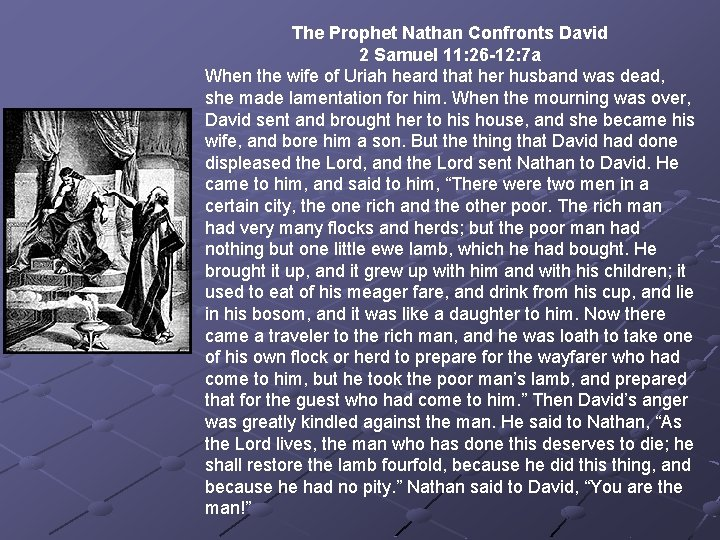 The Prophet Nathan Confronts David 2 Samuel 11: 26 -12: 7 a When the
