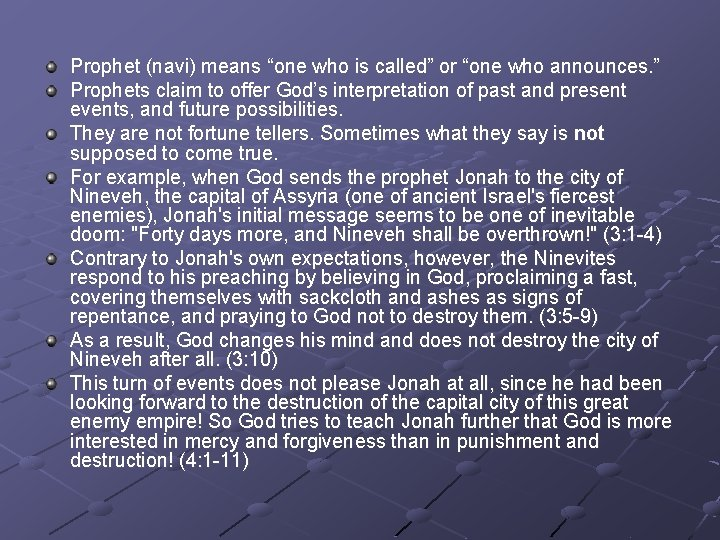 """Prophet (navi) means """"one who is called"""" or """"one who announces. """" Prophets claim"""
