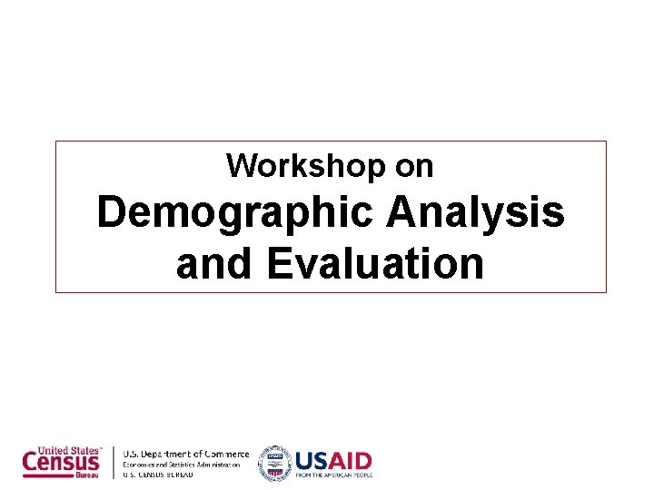 Workshop on Demographic Analysis and Evaluation