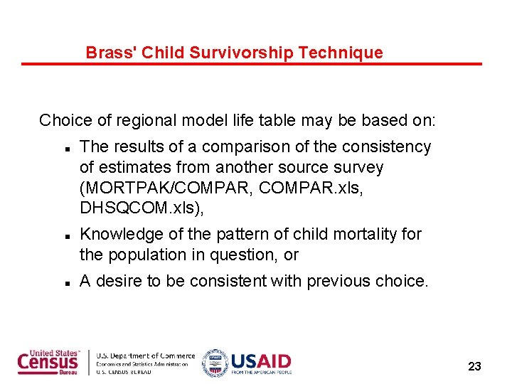 Brass' Child Survivorship Technique Choice of regional model life table may be based on: