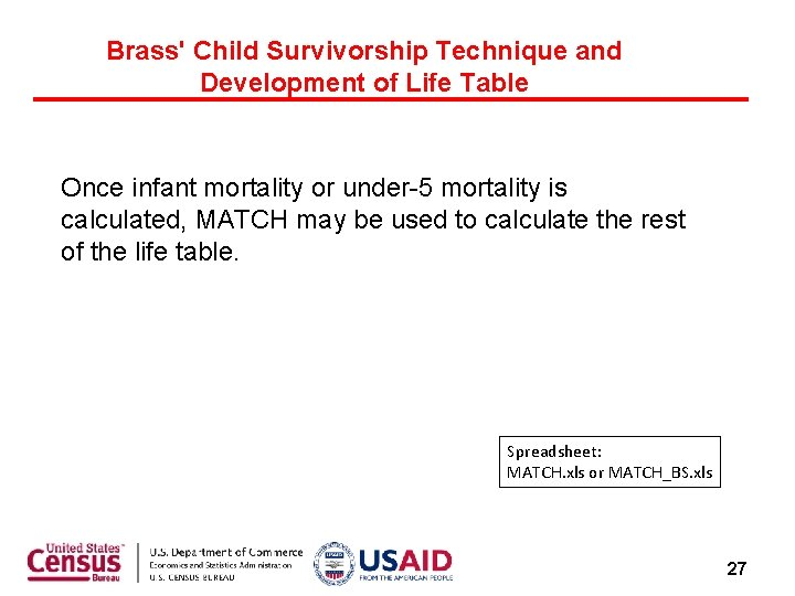 Brass' Child Survivorship Technique and Development of Life Table Once infant mortality or under-5