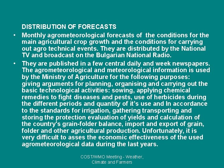 DISTRIBUTION OF FORECASTS • Monthly agrometeorological forecasts of the conditions for the main agricultural