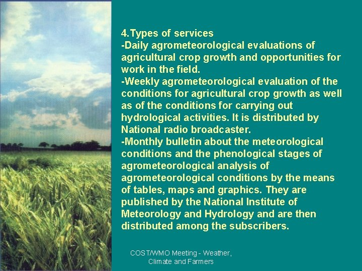 4. Types of services -Daily agrometeorological evaluations of agricultural crop growth and opportunities for