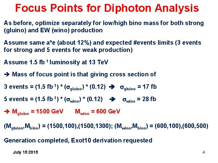 Focus Points for Diphoton Analysis As before, optimize separately for low/high bino mass for