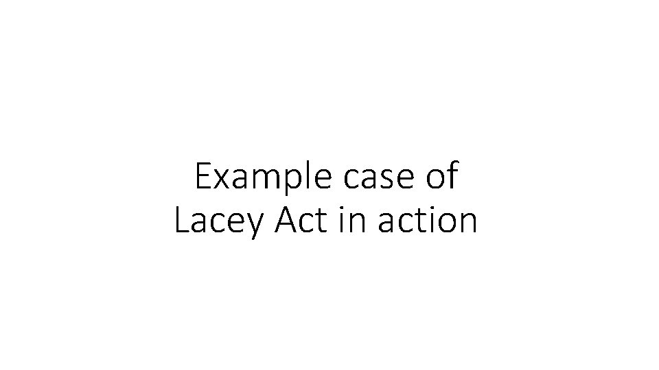 Example case of Lacey Act in action