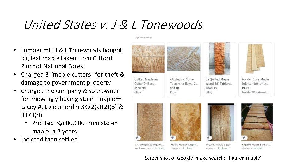 United States v. J & L Tonewoods • Lumber mill J & L Tonewoods
