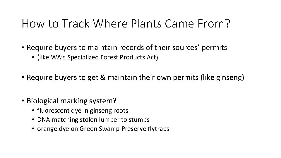 How to Track Where Plants Came From? • Require buyers to maintain records of