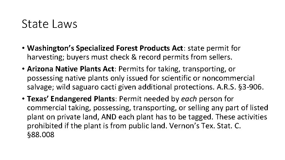 State Laws • Washington's Specialized Forest Products Act: state permit for harvesting; buyers must