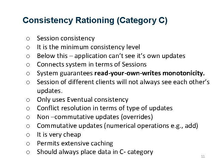 Consistency Rationing (Category C) o o o o Session consistency It is the minimum