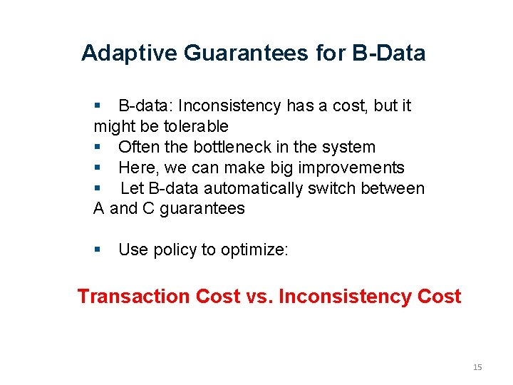 Adaptive Guarantees for B-Data B-data: Inconsistency has a cost, but it might be tolerable