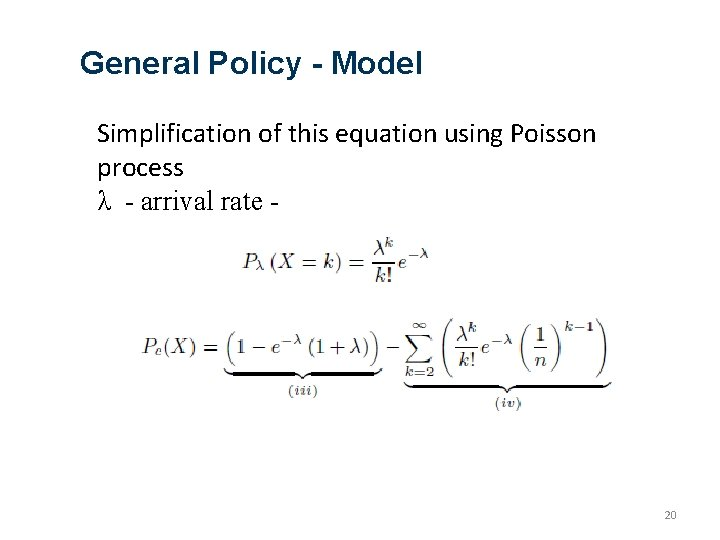 General Policy - Model Simplification of this equation using Poisson process λ - arrival