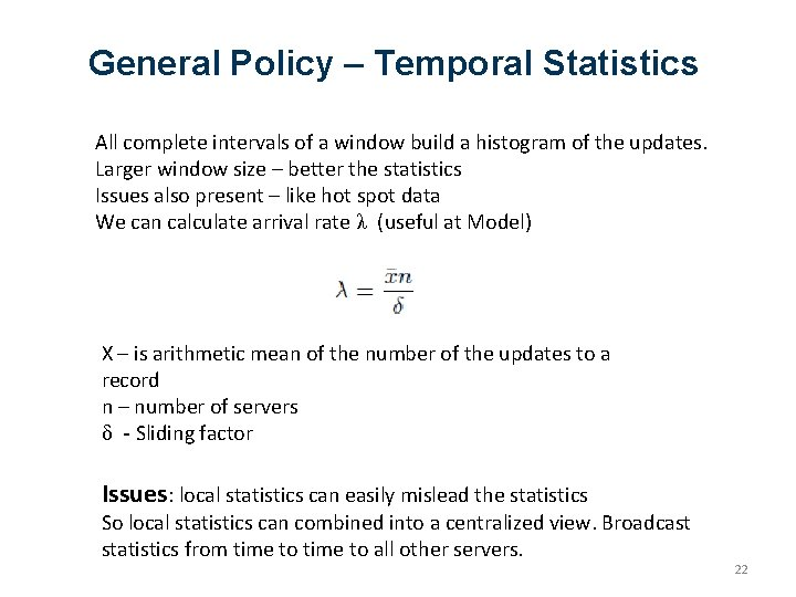 General Policy – Temporal Statistics All complete intervals of a window build a histogram