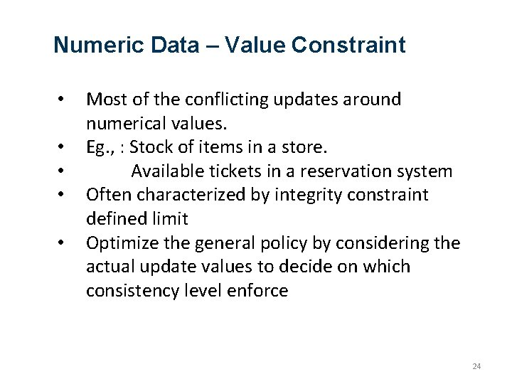 Numeric Data – Value Constraint • • • Most of the conflicting updates around