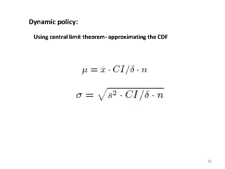 Dynamic policy: Using central limit theorem- approximating the CDF 30