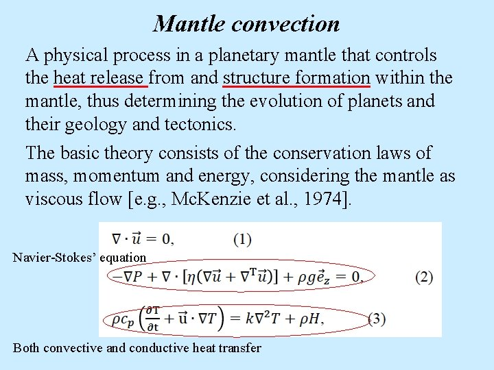 Mantle convection A physical process in a planetary mantle that controls the heat release