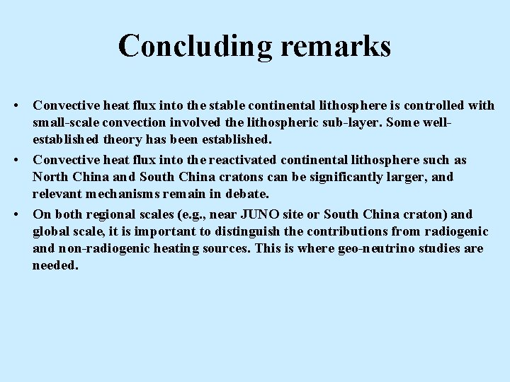 Concluding remarks • Convective heat flux into the stable continental lithosphere is controlled with